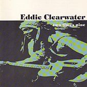 Two Times Nine by Eddy Clearwater