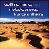 Uplifting Trance and Melodic Energy Trance Anthems by Various Artists