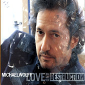 Love and Destruction by Michael Wolff