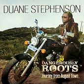 Dangerously Roots - Journey From August Town by Duane Stephenson