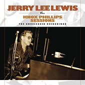 The Knox Phillips Sessions: The Unreleased Recordings by Jerry Lee Lewis