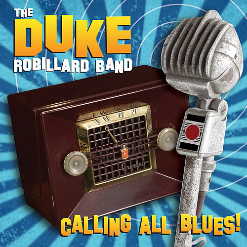 Calling All Blues by Duke Robillard