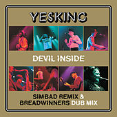 Devil Inside - Simbad Remix & Breadwinners Dub Mix by Yes King