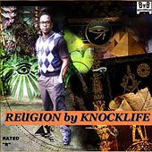 Religion (My Life Nice Without Christ) by Knocklife