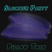 Pillow Talk by Slumber Party