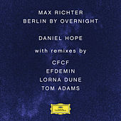 Max Richter: Berlin By Overnight von Daniel Hope (Classical)