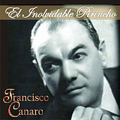El Inolvidable Pirincho by Francisco Canaro