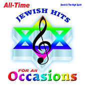 All Time Jewish Hits for All Occasions by David & The High Spirit