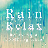 Rain Relax - Relaxing & Soothing Rain by Nature and Rain