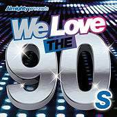 Almighty Presents: We Love the 90's (Vol. 2) by Various Artists