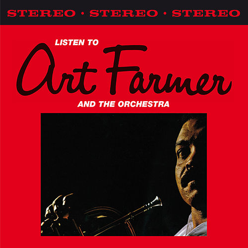 Listen to Art Farmer & The Orchestra (Bonus Track Version) by Art Farmer