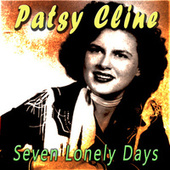 Seven Lonely Days von Patsy Cline