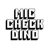 Mic Check - Single by Dino