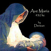 Ave Maria 432 Hz by Denean