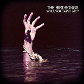 Will You Save Me? by The Birdsongs