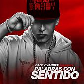 Palabras Con Sentido (feat. Pinto) by Daddy Yankee