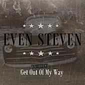 Get Out Of My Way by Even Steven