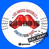 Glad to Know You - EP by Los Amigos Invisibles