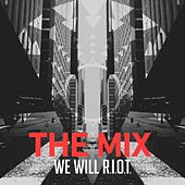 The Mix: We Will R.I.O.T. by Fellowship Creative