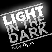 Light in the Dark by Kate Ryan
