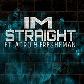 Im Straight (feat. Adro & Fresheman) by Izzy