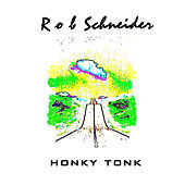 Honky Tonk by Rob Schneider