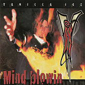 Mind Blowin' by Vanilla Ice