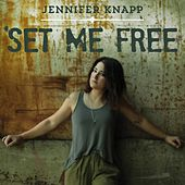 Set me free by Jennifer Knapp