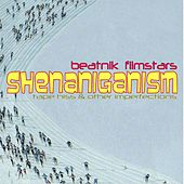 Shenaniganism (Tape Hiss & Other Imperfections) by Beatnik Filmstars