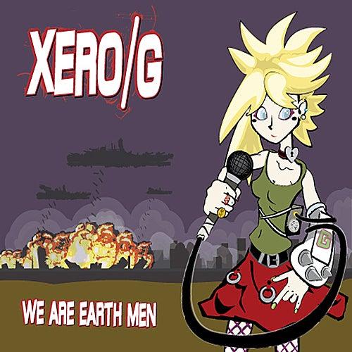 We Are Earthmen by Xero/G