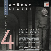 Ligeti: Nonsense Madrigals; Mysteries of the Macabre; Aventures; etc. by Various Artists