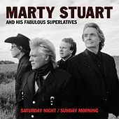 Saturday Night / Sunday Morning by Marty Stuart