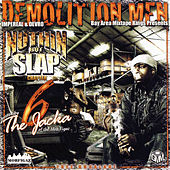 The Jacka's Demolition Men - Nuthin but Slap Chapter 6 by Various Artists