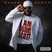 I Am Duane Scott by Duane Scott