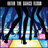 Enter the Dance Floor by Various Artists