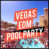 Vegas EDM Pool Party by Various Artists