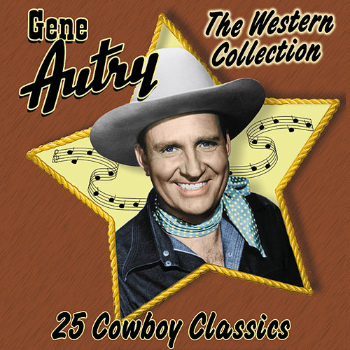 The Western Collection: 25 Cowboy Classics by Gene Autry