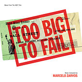 Too Big To Fail by Marcelo Zarvos