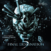 Final Destination 5 by Brian Tyler