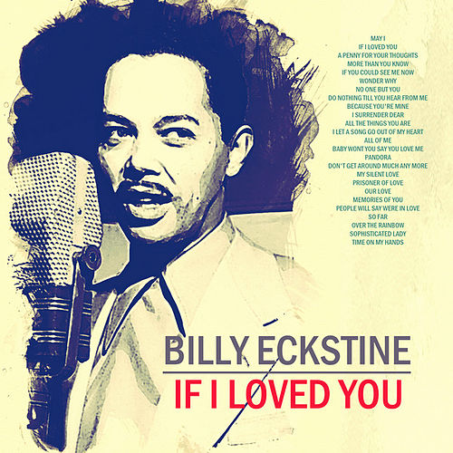 If I Loved You by Billy Eckstine