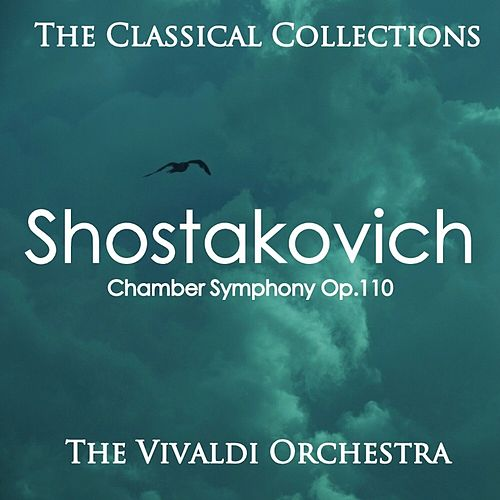 The Classical Collections - Shostakovich by The Vivaldi Orchestra