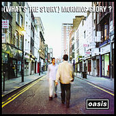 (What's the Story) Morning Glory? [Remastered] by Oasis
