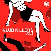 Klub Killers Vol. 2 - EP by Various Artists
