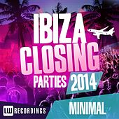 Ibiza Closing Parties 2014 - Minimal - EP by Various Artists
