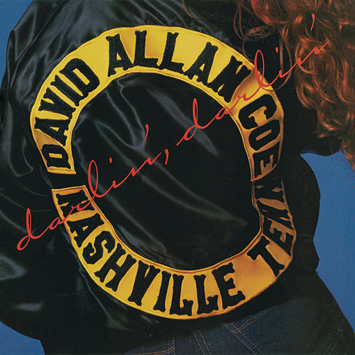Darlin', Darlin' by David Allan Coe