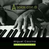 A Solas Con Él - Adoración by Miguel Cassina