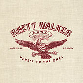Here's To The Ones by Rhett Walker Band