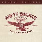 Here's To The Ones (Deluxe Edition) by Rhett Walker Band