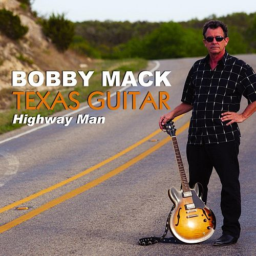 Texas Guitar (Highway Man) by Bobby Mack