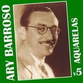 Ary Barroso em Aquarelas  Vol.5 by Various Artists
